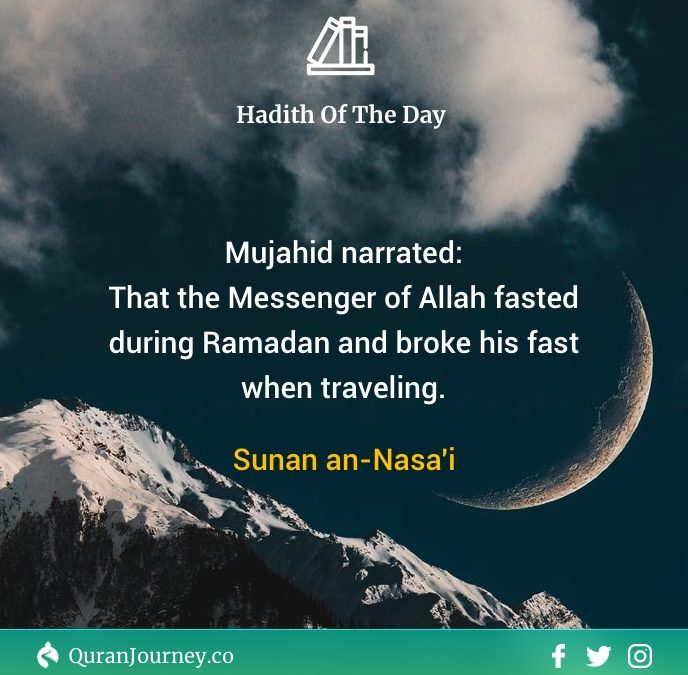 Hadith of The Day – Travelling During Fasting