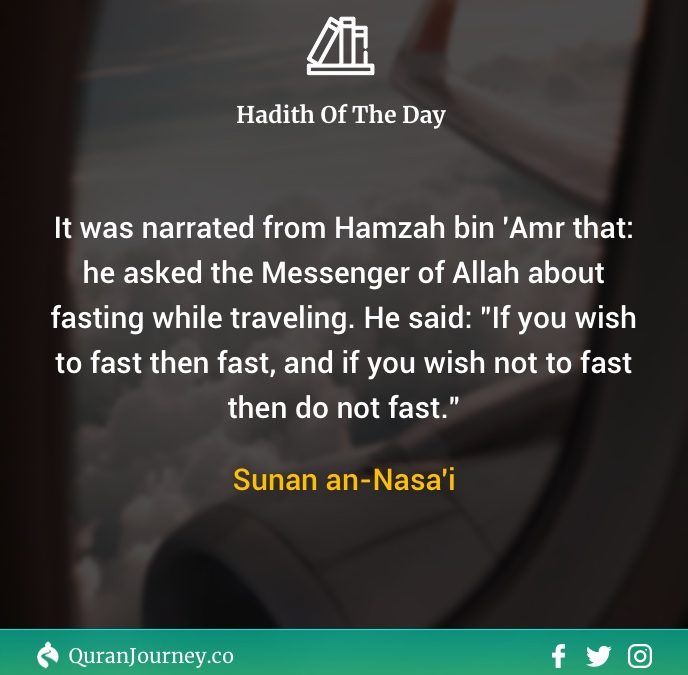 Hadith of The Day – Fasting while travelling