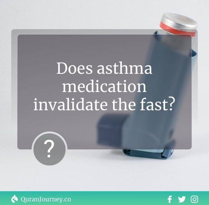 Does asthma medication invalidate the fast?